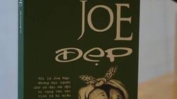 """""""Joe Đẹp"""" và thông điệp về cuộc sống hợp loài"""