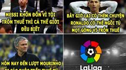 """HẬU TRƯỜNG (21.6): La Liga trở thành """"ổ trốn thuế"""""""
