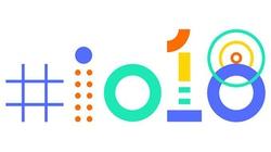 Những điều mong đợi tại Google I/O khai mạc hôm nay