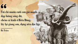 10 câu nói lưu danh muôn đời của anh hùng nước Việt