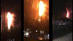 Vụ cháy chung cư 72 người chết ở Anh: Video lửa lan nhanh chưa từng thấy