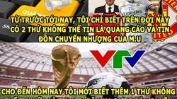 ẢNH CHẾ BÓNG ĐÁ (7.6): Đừng tin VTV mua bản quyền World Cup 2018