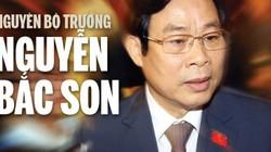 Đề nghị T.Ư thi hành kỷ luật nguyên Bộ trưởng Nguyễn Bắc Son