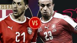Phân tích tỷ lệ Thụy Sĩ vs Serbia (1h00 ngày 23.6): Cùng hài lòng với 1 điểm