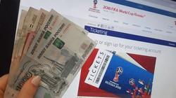 Choáng váng vé World Cup bị dân phe 'thổi' gấp nhiều lần giá gốc
