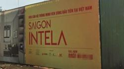Ai là chủ đầu tư dự án Saigon Intela: LDG hay Bắc Phước Kiển của Cường Đô la?