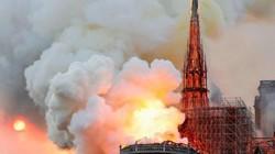 """""""Thủ phạm"""" gây cháy khủng khiếp ở Nhà thờ Đức Bà Paris"""