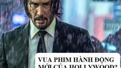 """Lý do """"sát thủ yêu chó"""" John Wick """"cứu rỗi"""" phim hành động Hollywood"""