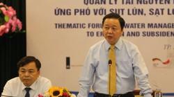 Bộ trưởng TNMT: Cần cơ chế đặc thù để sống chung với biến đổi khí hậu