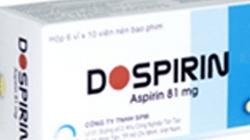 Đình chỉ lưu hành thuốc trị bệnh tim mạch Dospirin