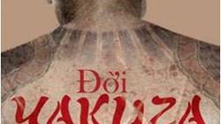 """""""Đời Yakuza"""": Vén bức màn bí ẩn thế giới ngầm Nhật Bản"""