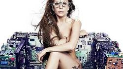 Lady Gaga bất ngờ... nude 100%
