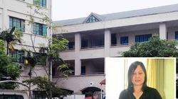 Khởi tố, bắt giam nữ hiệu phó trường THPT Dân lập Phương Nam