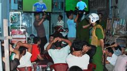 Cà Mau: Bắt nhiều đảng viên cá độ bóng đá