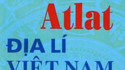 """Atlat địa lý bị đối xử """"bất công"""""""