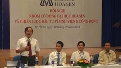 """""""Lùm xùm"""" của ĐH Hoa Sen: Tranh cãi quanh số tiền 119 tỷ"""