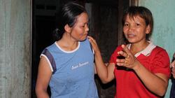 Số phận người đàn bà xứ Thanh 18 năm bị lừa bán sang Trung Quốc