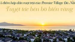 5 ưu điểm vượt trội của Premier Village Đà Nẵng