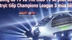Bản quyền Champions League tại Việt Nam chính thức có chủ
