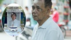 Người bố 95 tuổi thẫn thờ nhìn di ảnh Minh Thuận
