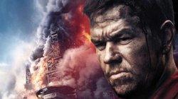 """Phim rạp tuần này: Thót tim với """"Thảm họa giàn khoan"""""""