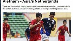 Tờ FOX Sports: U22 Việt Nam là Hà Lan của châu Á