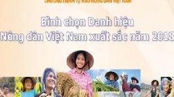 Clip: Hôm nay, bình chọn 63 Nông dân Việt Nam xuất sắc 2018