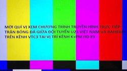 Vì sao VTV6 bị cắt sóng trận Olympic Việt Nam vs Olympic Bahrain?