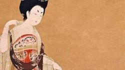 Không ngờ mỹ nhân Trung Quốc cổ xưa ăn mặc phóng khoáng thế này