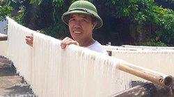 Có của ăn, của để nhờ nghề làm mỳ gạo ở làng làm nghề trăm tuổi