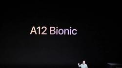 Sức mạnh đáng kinh ngạc của chip A12 Bionic trong iPhone Xs, Xs Max và Xr