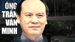 Khai trừ Đảng nguyên Phó ban Tổ chức Trung ương Trần Văn Minh