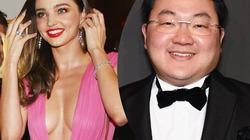 Cuộc tình phủ kim cương giữa Miranda Kerr và tỷ phú Malaysia lừa đảo