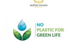"""Mường Thanh triển khai chiến dịch nói không với đồ nhựa – """"No Plastic For Green Life"""""""