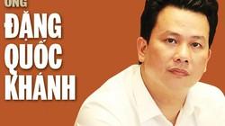 Ông Đặng Quốc Khánh thôi Trưởng đoàn đại biểu Quốc hội Hà Tĩnh