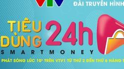 Tiêu dùng 24h – bản tin hấp dẫn và thiết thực của VTV