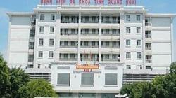 Quảng Ngãi: 2 tuần 3 lần thay quyền lãnh đạo bệnh viện đa khoa tỉnh
