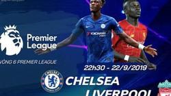 Kênh nào trực tiếp Chelsea vs Liverpool?