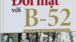 """Hồi ức khó tin về một Hà Nội """"Đối mặt với B-52"""""""
