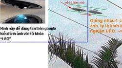 """""""Đĩa bay"""" ở Thanh Hóa: Lên google search là ra"""