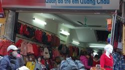 """Quần áo từ Trung Quốc """"lợi nhuận khổng lồ, tội gì không buôn"""""""