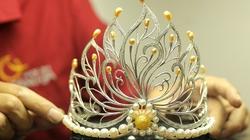 Vương miện Hoa hậu Việt Nam 2,5 tỷ được chế tác như thế nào?