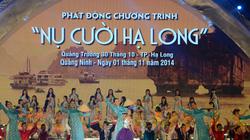 """Tám thông điệp của chính trị gia Quảng Ninh về ý nghĩa """"Nụ cười Hạ Long"""""""