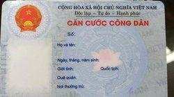 Làm thẻ căn cước công dân, cần những giấy tờ gì?