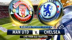 Xem trực tiếp M.U vs Chelsea