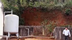 """Đắk Nông: Công trình nước sạch 10 tỷ đồng bị """"chê"""""""