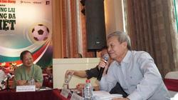 HLV Lê Thụy Hải phát ngôn cực sốc về quan chức VFF