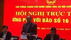 Thủ tướng: Dừng mọi cuộc họp, nhắn tin đến từng người dân bão số 16