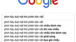 """Phim """"Hậu duệ Mặt Trời"""" phiên bản Việt thăng hạng """"chóng mặt"""" trên Google"""