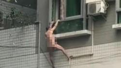 Nóng trong ngày: Người đàn ông 'trần như nhộng' đánh đu ngoài cửa sổ